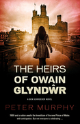 The Heirs of Owain Glyndwr: A Historical Legal Thriller set in Wales