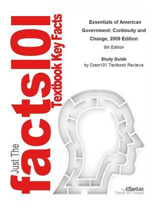 Essentials of American Government, Continuity and Change, 2009 Edition