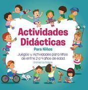 Actividades Didácticas Para Niños: Juegos y Actividades para niños de entre 2 a 4 años de edad