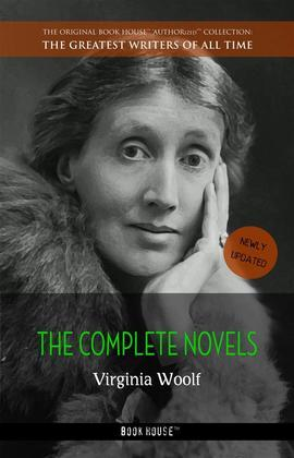 Virginia Woolf: The Complete Novels + A Room of One's Own