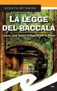 La legge del baccalà. Loano, una nuova indagine per la Berta