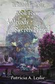 The Randolph Family Saga, Book Four: A Melody Sweetly Played