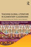 Teaching Global Literature in Elementary Classrooms: A Critical Literacy and Teacher Inquiry Approach