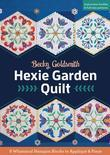 Hexie Garden Quilt: 9 Whimsical Hexagon Blocks to Appliqué & Piece