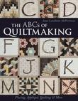 The ABCs of Quiltmaking: Piecing, Appliqué, Quilting & More
