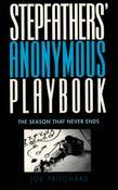Stepfathers' Anonymous Playbook: The Season that Never Ends
