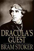 Bram Stoker - Dracula's Guest: And Other Stories