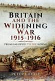 Britain and a Widening War, 1915-1916: From Gallipoli to the Somme