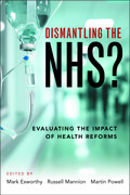 Dismantling the NHS?: Evaluating the impact of health reforms