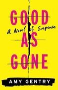 Good as Gone: A Novel of Suspense