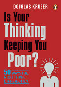 Is Your Thinking Keeping You Poor?: 50 Ways the Rich Think Differently