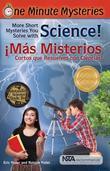One Minute Mysteries - Misterios de Un Minuto: Short Mysteries You Solve With Science! - ¡Más misterios cortos que resuelves con ciencias!
