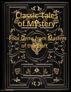 Classic Tales of Mystery: Four Gems from Masters of the Craft