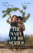 THE MARY LOUISE SERIES (Children's Mystery & Detective Books)