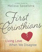 First Corinthians - Women's Bible Study Participant Book: Living Love When We Disagree