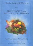 Neale Donald Walsch on Abundance and Right Livelihood