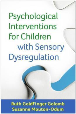 Psychological Interventions for Children with Sensory Dysregulation