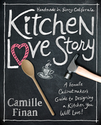 Kitchen Love Story: A Female Cabinetmakers Guide to Designing a Kitchen You Will Love