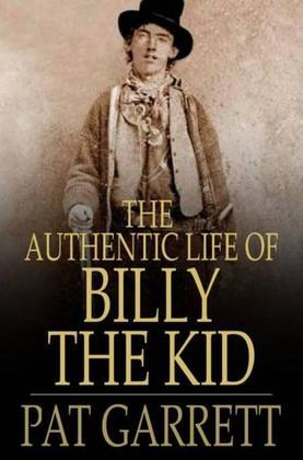 The Authentic Life of Billy, The Kid