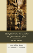 The Ghostly and the Ghosted in Literature and Film: Spectral Identities