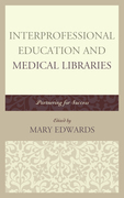 Interprofessional Education and Medical Libraries: Partnering for Success