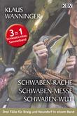 Schwaben-Rache / Schwaben-Messe / Schwaben-Wut