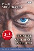 Fieses Foul / Kalte Blicke / Fischfutter