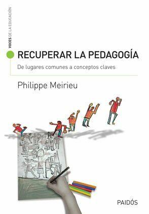 Recuperar la pedagogía. De lugares comunes a conceptos claves