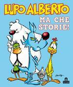 Lupo Alberto Ma che storie!