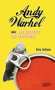 Andy Warhol oder: Der Siegeszug der Suppendose