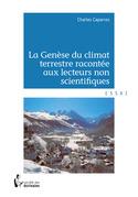 La genèse du climat terrestre racontée aux lecteurs non scientifiques