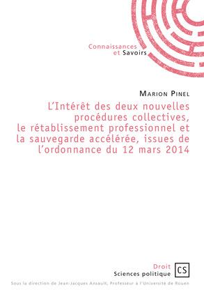 L'intérêt des deux nouvelles procédures collectives, le rétablissement professionnel et la sauvegarde accélérée, issues de l'ordonnance du 12 mars 2014
