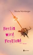 Berlin wird Festland