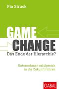 Game Change – das Ende der Hierarchie?