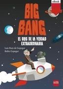 Big Bang: El blog de la verdad extraordinaria