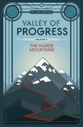 The Murde Mountains: Valley of Progress, Archive 1
