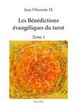 Les Bénédictions évangéliques du tarot - Tome 1