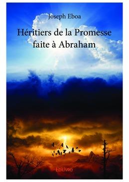 Héritiers de la Promesse faite à Abraham