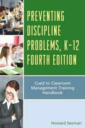 Preventing Discipline Problems, K-12: Cued to Classroom Management Training Handbook
