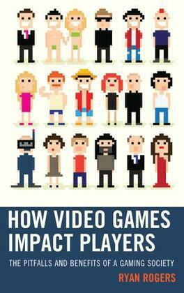 How Video Games Impact Players: The Pitfalls and Benefits of a Gaming Society