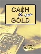Cash from Gold: Learn How to Invest Wisely In Gold and Earn an Income from It