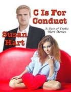 C Is for Conduct: A Pair of Erotic Short Stories