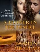 A Flower In the Desert: Four Historical Romances