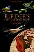 Birder's Conservation Handbook: 100 North American Birds at Risk
