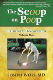 The Scoop on Poop!: Flush with Knowledge, Volume One