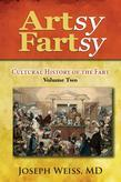 Artsy Fartsy: Cultural History of the Fart, Volume Two