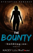 The Bounty - Holding On (Book 5): Dystopian Romance Series