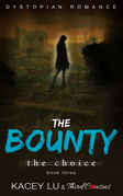The Bounty - The Choice (Book 3): Dystopian Romance Series