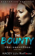 The Bounty - The Sacrifice (Book 2): Dystopian Romance Series