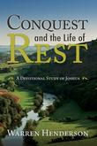 Conquest and the Life of Rest - A Devotional Study of Joshua